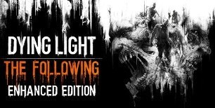Dying Light: The Following Enhanced Edition Uncut Steam CD Key | Kinguin