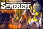 Sombrero: Spaghetti Western Mayhem Steam CD Key