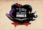 They Bleed Pixels Steam Clé