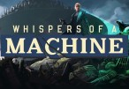 Whispers of a Machine Steam CD Key