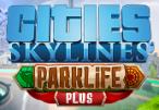 Cities: Skylines - Parklife Plus Clé Steam