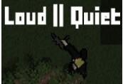Loud or Quiet Steam CD Key