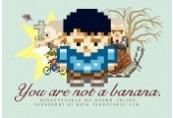 You Are Not A Banana Clé Steam