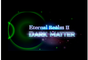 Eternal Realm II: Dark Matter Steam CD Key