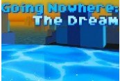 Going Nowhere: The Dream Steam CD Key
