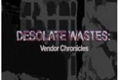 Desolate Wastes: Vendor Chronicles Steam CD Key