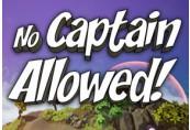 No Captain Allowed! Steam CD Key