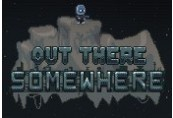 Out There Somewhere Steam CD Key