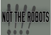 Not The Robots Steam CD Key