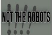 Not The Robots | Steam Key | Kinguin Brasil