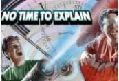 No Time to Explain Steam CD Key