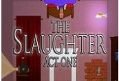 The Slaughter: Act One Steam CD Key