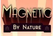 Magnetic By Nature Steam CD Key