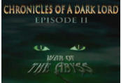 Chronicles of a Dark Lord: Episode II War of The Abyss Steam CD Key