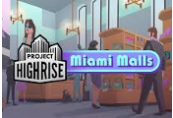Project Highrise - Miami Malls DLC Steam CD Key