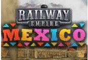 Railway Empire - Mexico DLC CN VPN Activated Steam CD Key