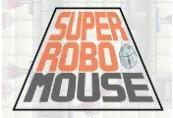 SUPER ROBO MOUSE Steam CD Key