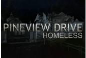 Pineview Drive - Homeless Steam CD Key
