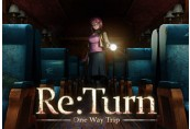 Re:Turn - One Way Trip Steam CD Key