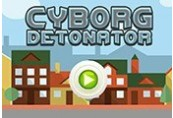 Cyborg Detonator Steam CD Key