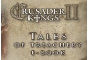 Crusader Kings II: Ebook - Tales of Treachery DLC Steam CD Key