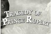 Tragedy of Prince Rupert Steam CD Key