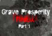 Grave Prosperity: Redux- Part 1 Steam CD Key