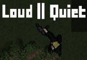 Loud or Quiet Steam CD Key