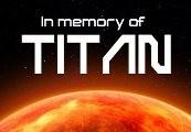 In memory of TITAN Steam CD Key