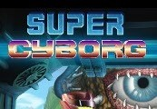 Super Cyborg Steam CD Key