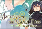 Machina of the Planet Tree -Planet Ruler- Steam CD Key