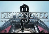 Dishonored: Dunwall City Trials DLC Steam Gift
