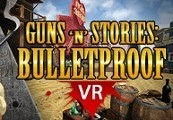 Guns'n'Stories: Bulletproof VR Steam CD Key