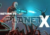 Return to Planet X Steam CD Key