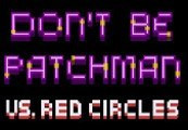 Don't Be Patchman Steam CD Key