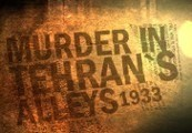 Murder In Tehran's Alleys 1933 Steam CD Key