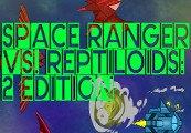 Space Ranger vs. Reptiloids: 2 Edition Steam CD Key