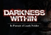 Darkness Within 1: In Pursuit of Loath Nolder Steam CD Key
