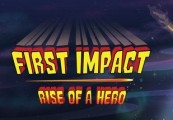 First Impact: Rise of a Hero Steam CD Key