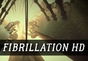 Fibrillation HD Steam CD Key
