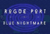 Rogue Port - Blue Nightmare Steam CD Key
