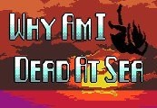Why Am I Dead At Sea Steam CD Key