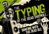 The Typing of the Dead: Overkill - Dancing with the Dead DLC Steam CD Key