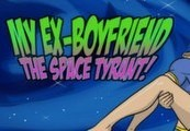 My Ex-Boyfriend the Space Tyrant Steam Gift