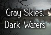 Gray Skies, Dark Waters Steam CD Key