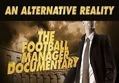 Football Manager 2016: An Alternative Reality –The Football Manager Documentary DLC Steam CD Key