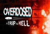 Overdosed - A Trip To Hell Steam CD Key