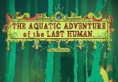 The Aquatic Adventure of the Last Human - Deluxe Edition Steam Gift