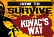 How To Survive Kovac's Way DLC Steam Gift