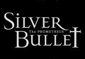 Silver Bullet: Prometheus Steam CD Key
